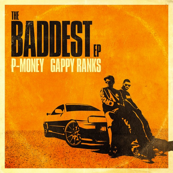 P-MOney & Gappy Ranks - Baddest EP