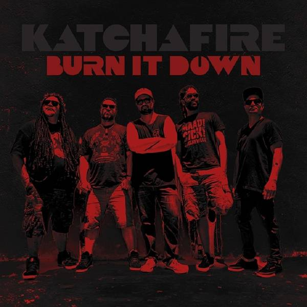 katchafire_burnitdown