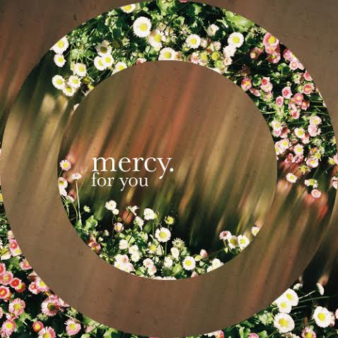 mercy - for you